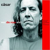 Wer die Rose ehrt von Cäsar