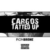 Cargos Tatted Up de Ron Browz