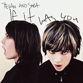 If It Was You de Tegan and Sara