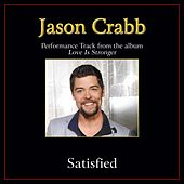 Satisfied Performance Tracks by Jason Crabb