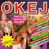 OKEJ - Tiden vi aldrig glömmer 1980-1989 by Various Artists