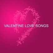 Valentine Love Songs - The Best of Valentine's Day by Various Artists