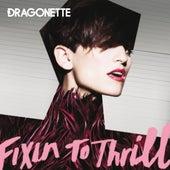 Fixin To Thrill di Dragonette