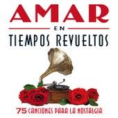 Amar En Tiempos Revueltos de Various Artists