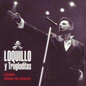 Cuando Fuimos Los Mejores by Loquillo Y Los Trogloditas