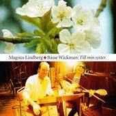 Till Min Syster by Magnus Lindberg