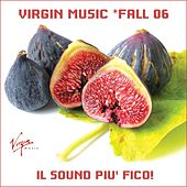 Il Sound Piu' Fico! Virgin Music Fall 06 di Various Artists