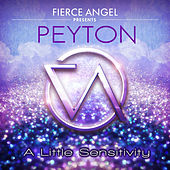 Fierce Angel Presents Peyton - A Little Sensitivity de Peyton