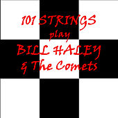Bill Haley and the Comets von 101 Strings Orchestra