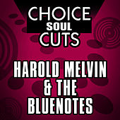 Choice Soul Cuts by Harold Melvin & The Blue Notes