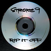 Rip It Off by Stroke 9