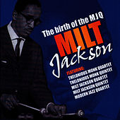 The Birth Of The MJQ by Milt Jackson
