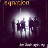 The Dark Ages EP by Equation