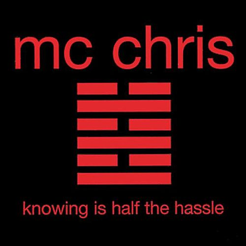 Knowing Is Half the Hassle by MC Chris (1)