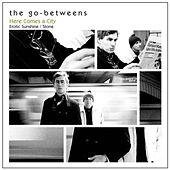 Here Comes a City by The Go-Betweens