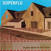 Et Puis Après On Verra Bien by Super Flu