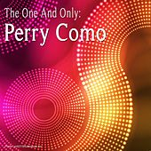 The One and Only : Perry Como by Perry Como