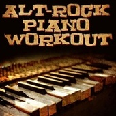 Alt Rock Piano Workout by Piano Tribute Players