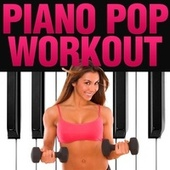 Piano Pop Workout by Piano Tribute Players