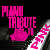 Piano Tribute to P!nk by Piano Tribute Players
