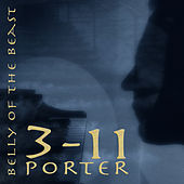 Belly Of The Beast by 3-11 Porter