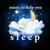 Music to Help You Sleep von Various Artists