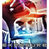 Exposure by Kevin Ross