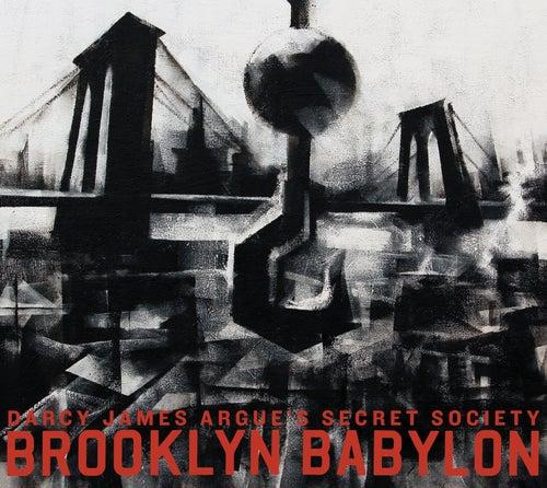 Brooklyn Babylon by Darcy James Argue's Secret Society