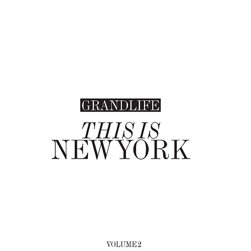 Grandlife This Is New York: Volume 2 by Various Artists