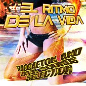 El Ritmo De La Vida Reggaeton and Latin Sounds Selection de Various Artists