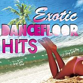 Exotic Dancefloor Hits von Various Artists