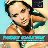 House Shakerz Vol. 1 by Various Artists