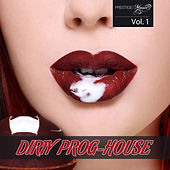 Dirty Prog-House Vol. 1 de Various Artists