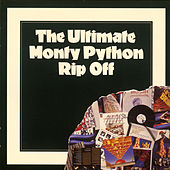 The Ultimate Monty Python Rip Off by Monty Python
