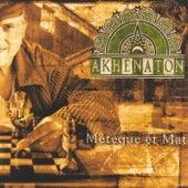 Meteque Et Mat de Akhenaton