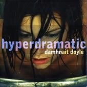 Hyperdramatic by Damhnait Doyle