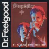 Stupidity + de Dr. Feelgood