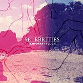 Temporary Touch by Selebrities