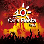 Canal Fiesta Radio- 10º Aniversario de Various Artists