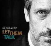 Let Them Talk (Bonus Track Version) de Hugh Laurie