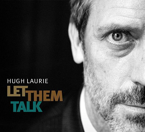Resultado de imagen de Hugh Laurie Let them talk 600x600