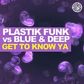 Get To Know Ya by Plastik Funk