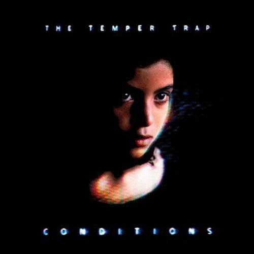 Conditions de The Temper Trap