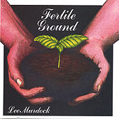 Fertile Ground by Lee Murdock