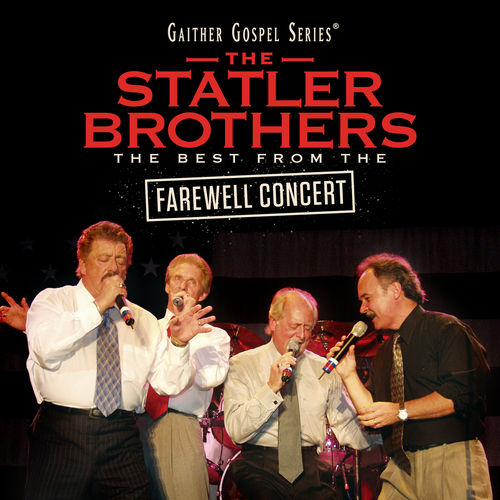 The Statler Brothers: The Best From The Farewell Concert by The Statler Brothers