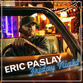 Friday Night by Eric Paslay