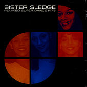 Remixed Super Dance Hits by Sister Sledge