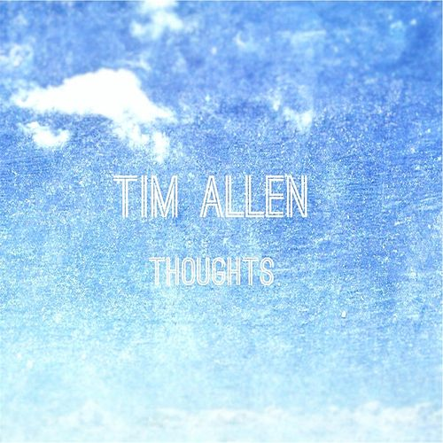 Thoughts by Tim Allen