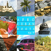 Afro Cuban Roots, Vol. 7: Grandes Soneros de Various Artists