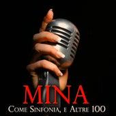 Come sinfonia e altre 100 (106 Canzoni Originali) by Mina